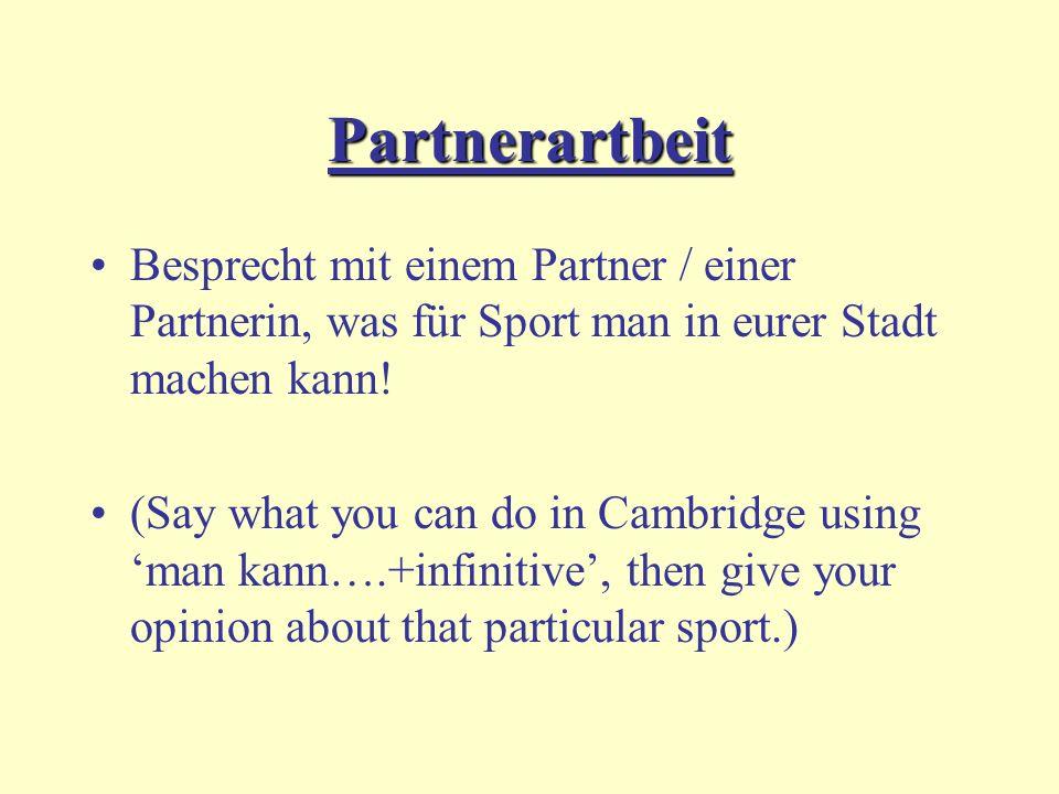 Partnerartbeit Besprecht mit einem Partner / einer Partnerin, was für Sport man in eurer Stadt machen kann!