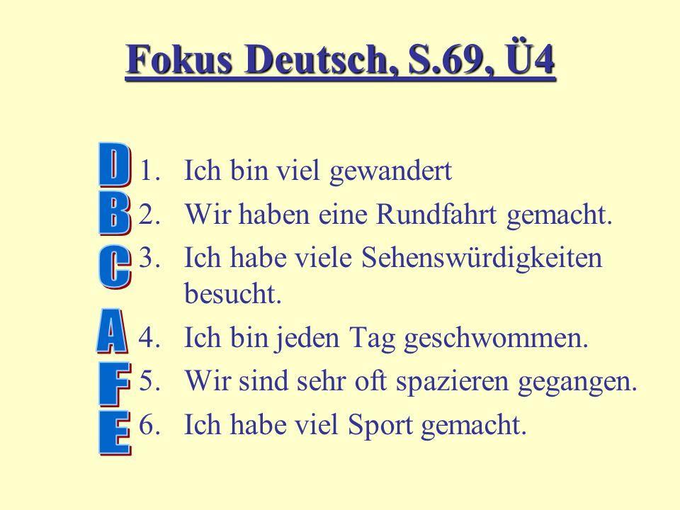 Fokus Deutsch, S.69, Ü4 D B C A F E Ich bin viel gewandert