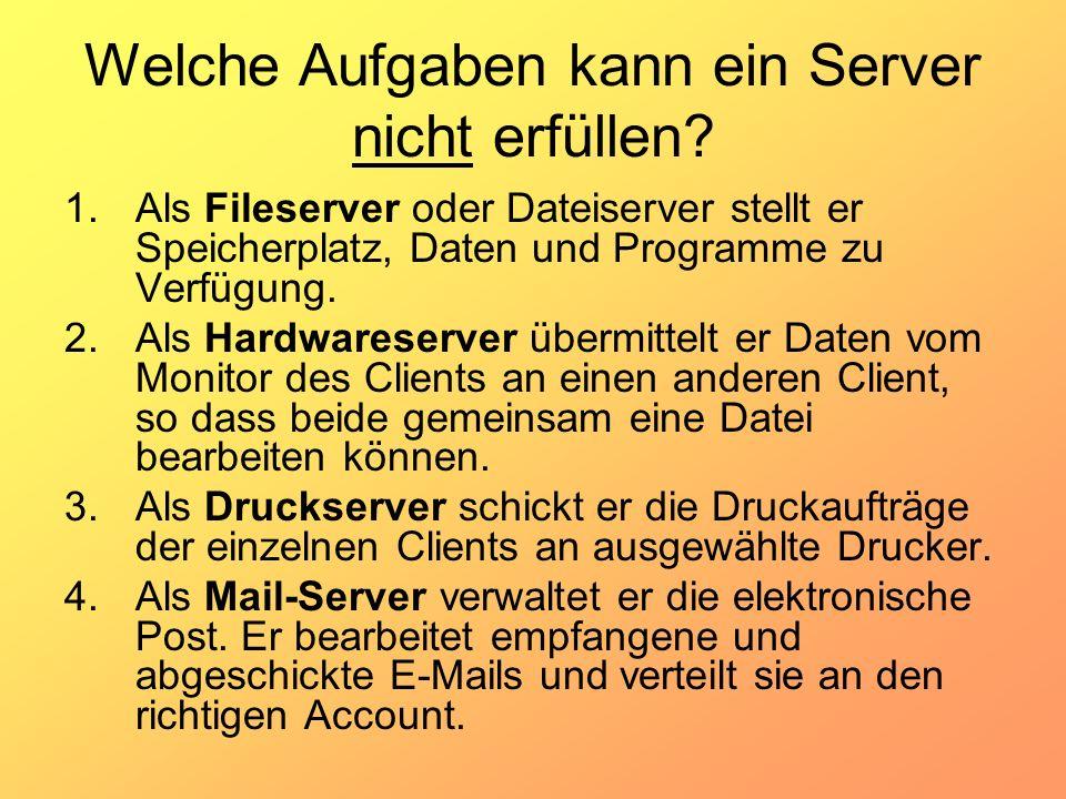 Welche Aufgaben kann ein Server nicht erfüllen