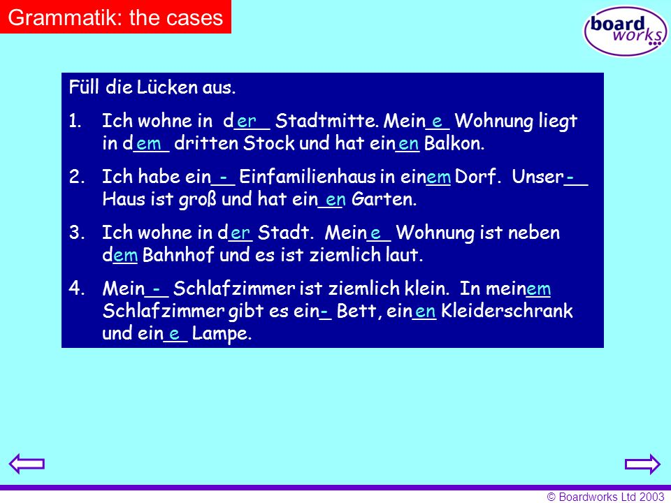 Grammatik: the cases Füll die Lücken aus.