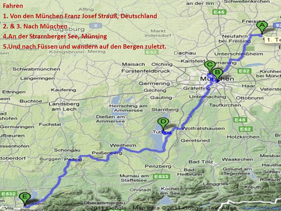 Fahren 1. Von den München Franz Josef Strauß, Deutschland 2. & 3