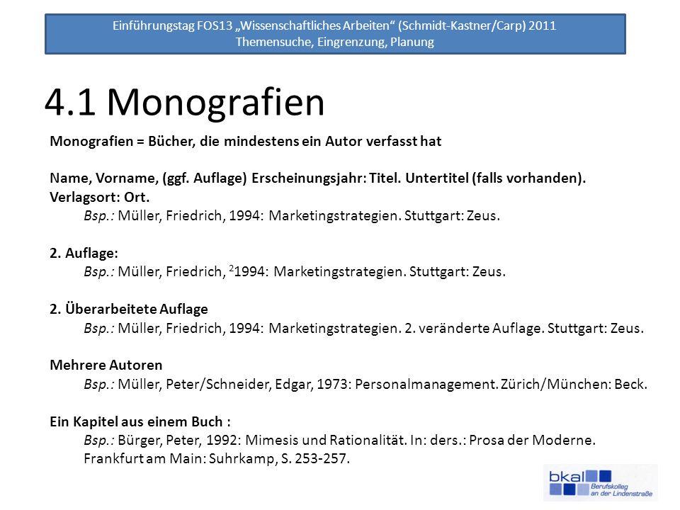 4.1 Monografien Monografien = Bücher, die mindestens ein Autor verfasst hat.