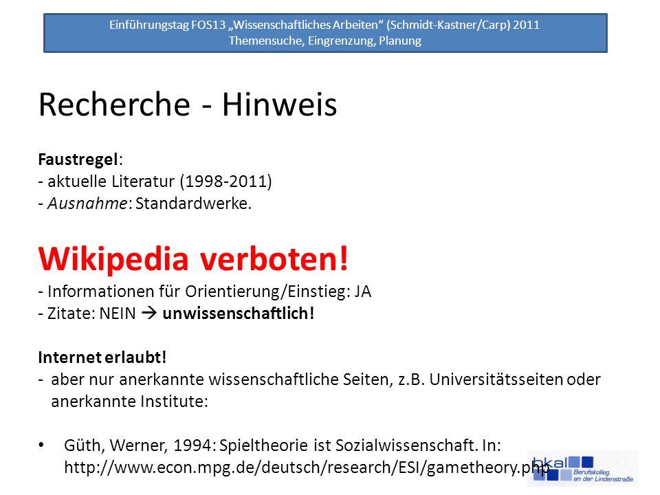 Recherche - Hinweis Wikipedia verboten! Faustregel: