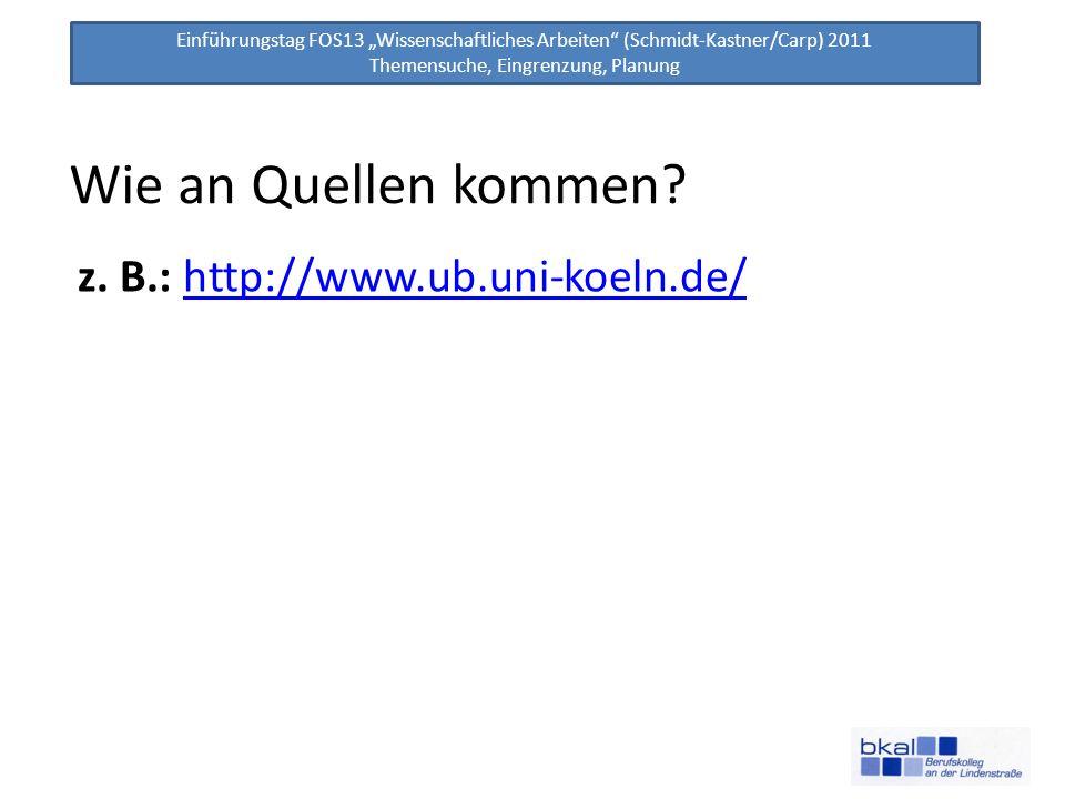 Wie an Quellen kommen z. B.: http://www.ub.uni-koeln.de/