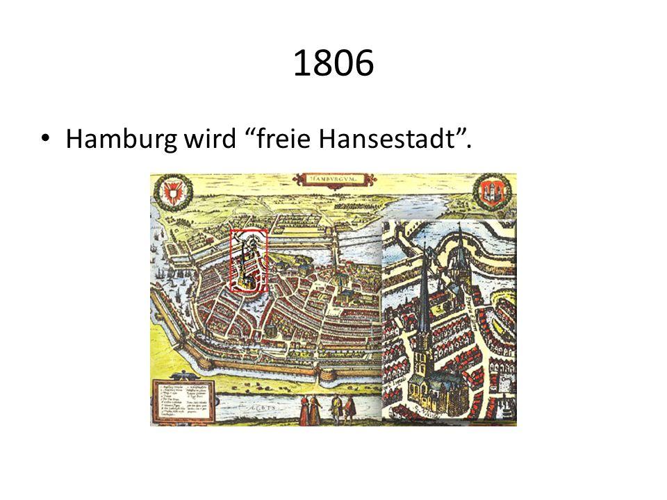 1806 Hamburg wird freie Hansestadt .