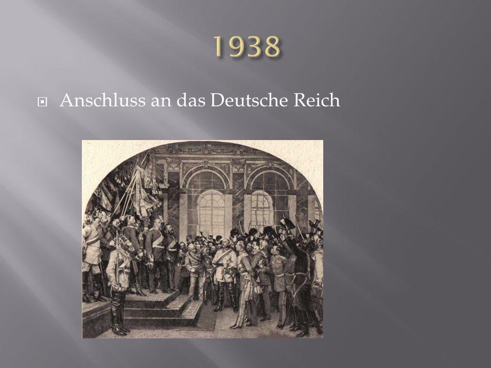 1938 Anschluss an das Deutsche Reich