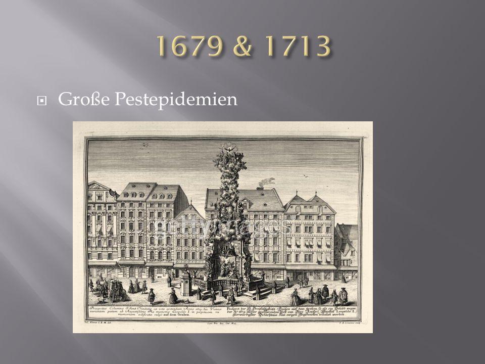 1679 & 1713 Große Pestepidemien