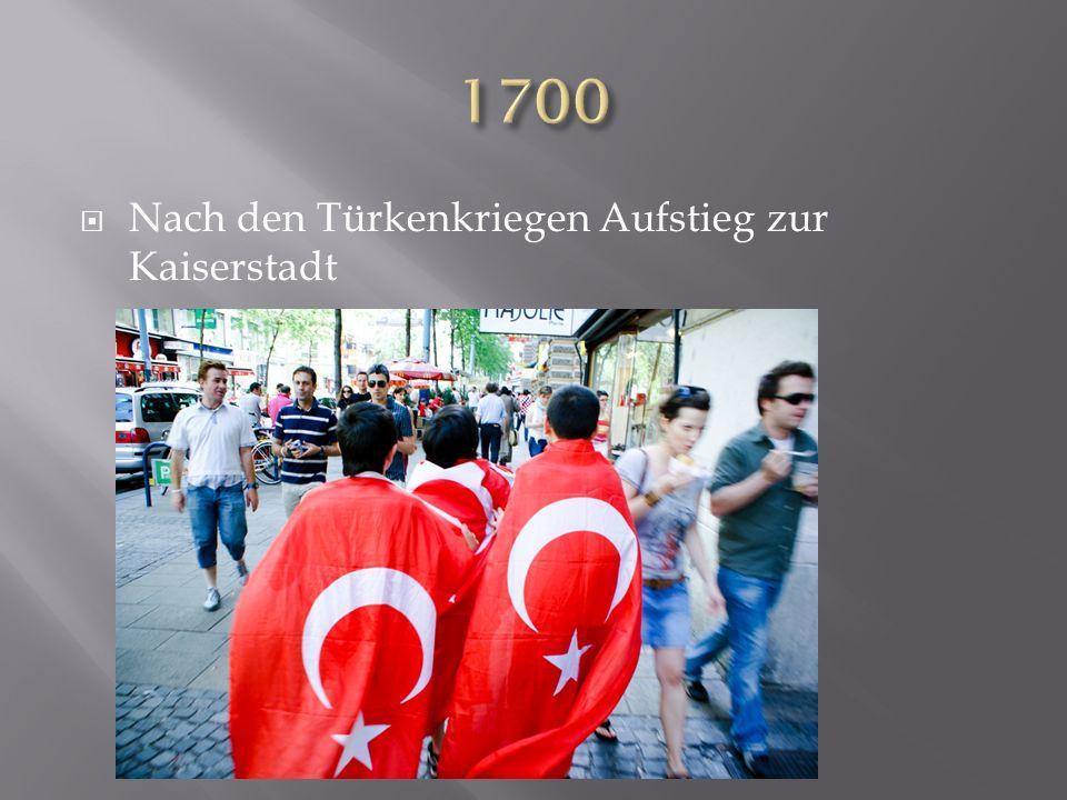 1700 Nach den Türkenkriegen Aufstieg zur Kaiserstadt
