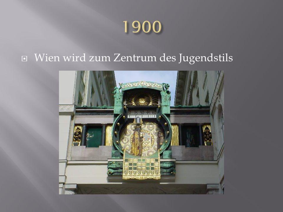 1900 Wien wird zum Zentrum des Jugendstils