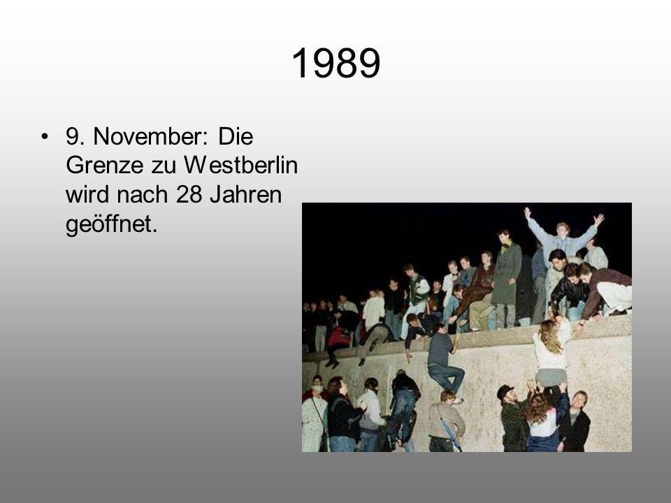 1989 9. November: Die Grenze zu Westberlin wird nach 28 Jahren geöffnet.