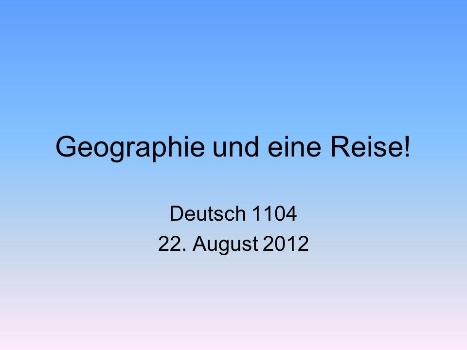 Geographie und eine Reise!