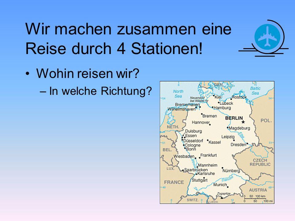 Wir machen zusammen eine Reise durch 4 Stationen!