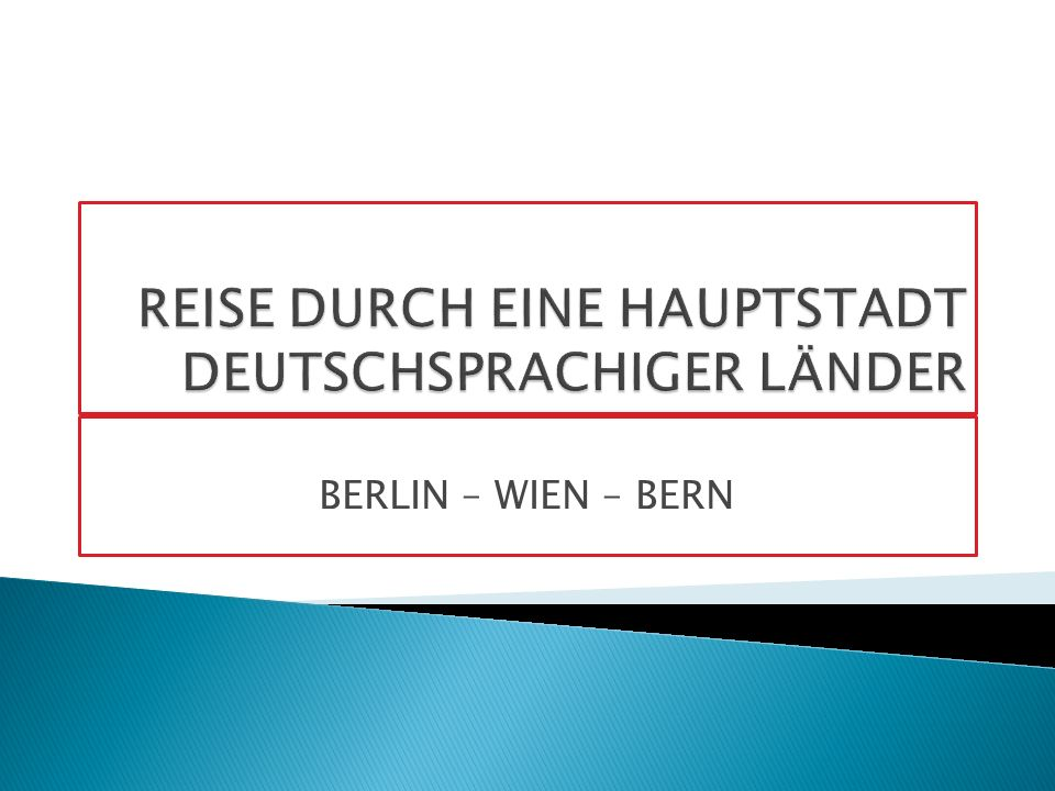 REISE DURCH EINE HAUPTSTADT DEUTSCHSPRACHIGER LÄNDER