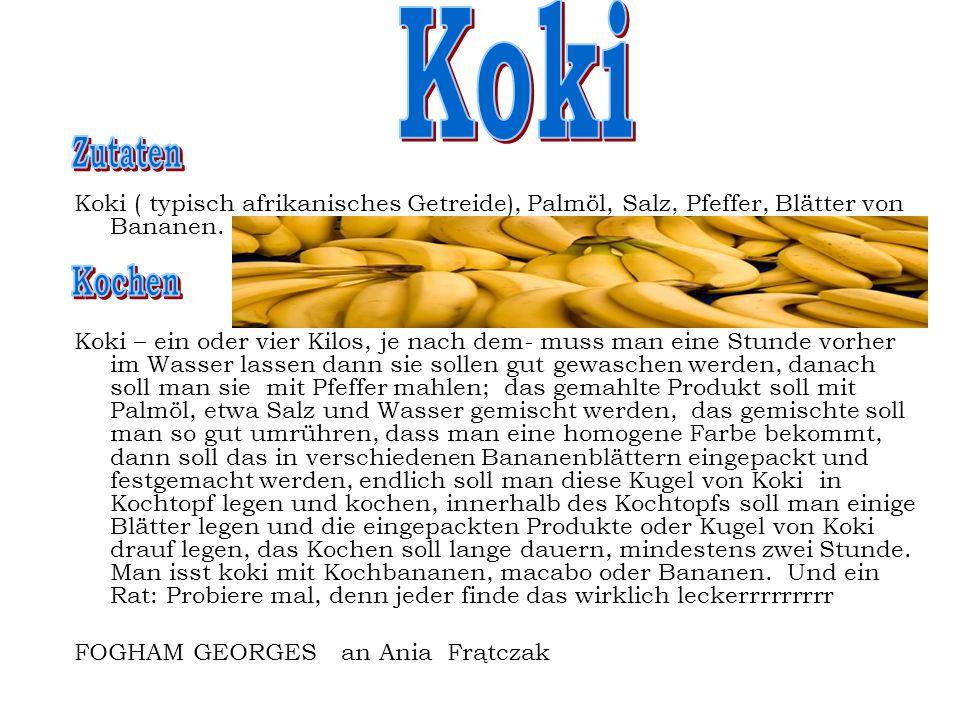KokiZutaten. Koki ( typisch afrikanisches Getreide), Palmöl, Salz, Pfeffer, Blätter von Bananen.