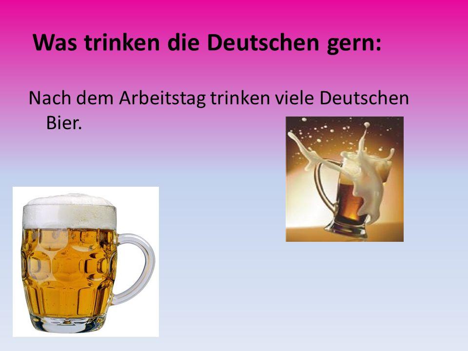 Was trinken die Deutschen gern: