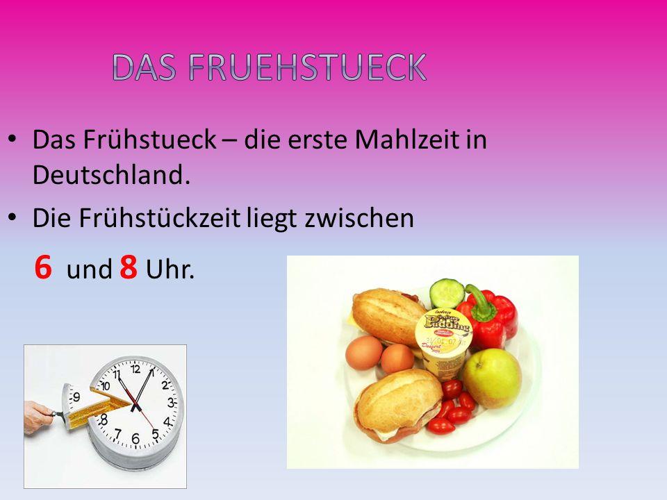 Das Fruehstueck Das Frühstueck – die erste Mahlzeit in Deutschland.