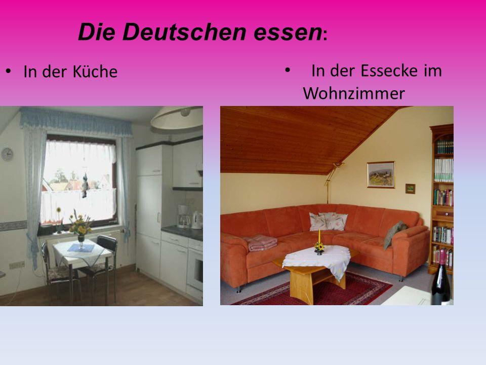 Die Deutschen essen: In der Küche In der Essecke im Wohnzimmer