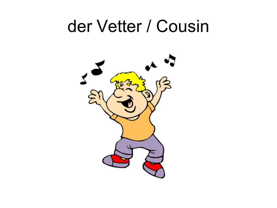 der Vetter / Cousin