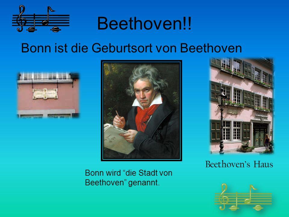 Beethoven!! Bonn ist die Geburtsort von Beethoven Beethoven's Haus