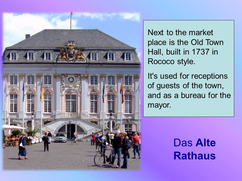 Next to the market place is the Old Town Hall, built in 1737 in Rococo style.