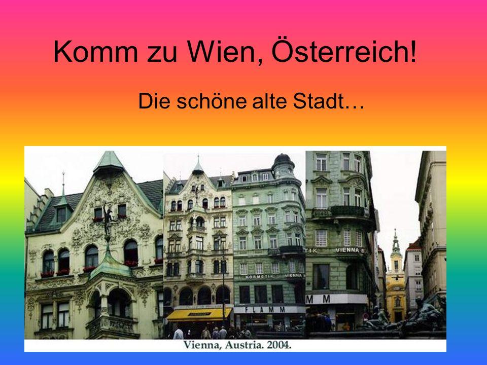 Komm zu Wien, Österreich!