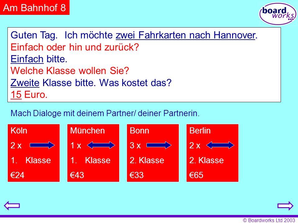 Guten Tag. Ich möchte zwei Fahrkarten nach Hannover.