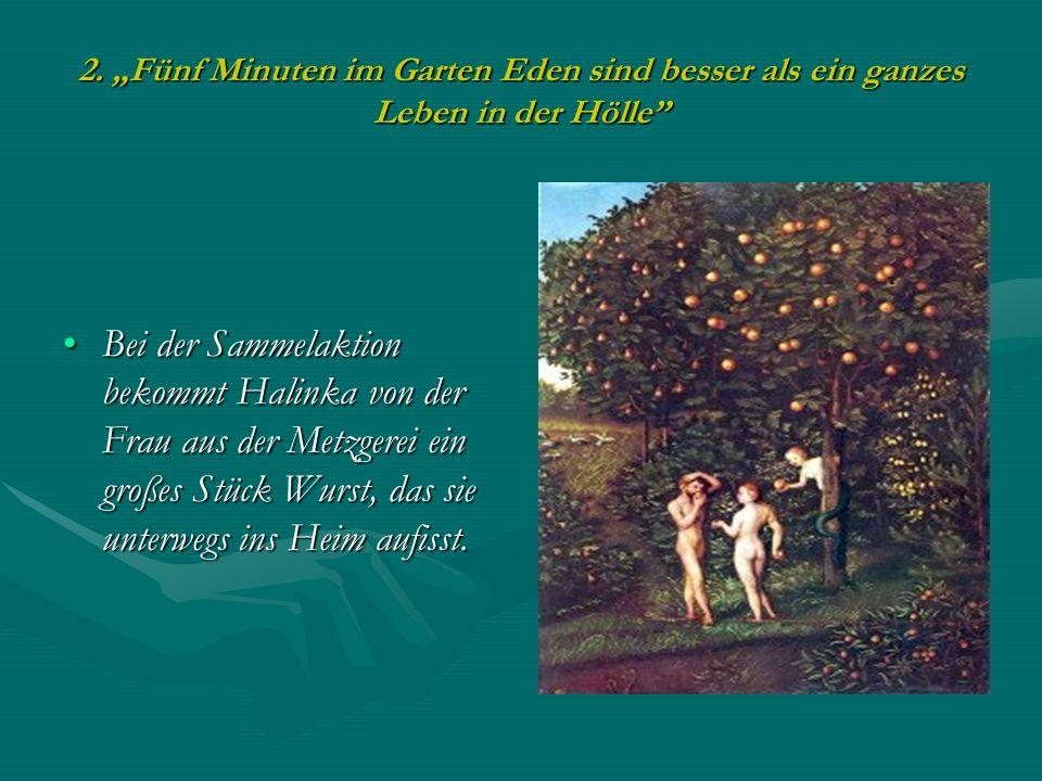 """2. """"Fünf Minuten im Garten Eden sind besser als ein ganzes Leben in der Hölle"""