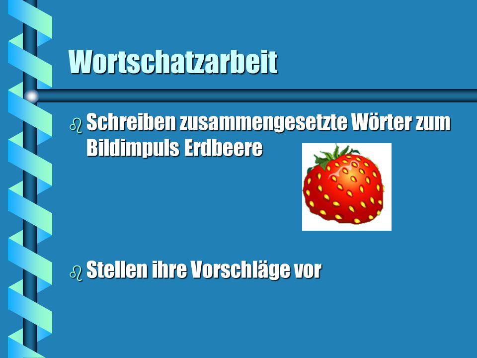 Wortschatzarbeit Schreiben zusammengesetzte Wörter zum Bildimpuls Erdbeere.