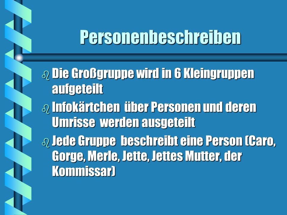Personenbeschreiben Die Großgruppe wird in 6 Kleingruppen aufgeteilt