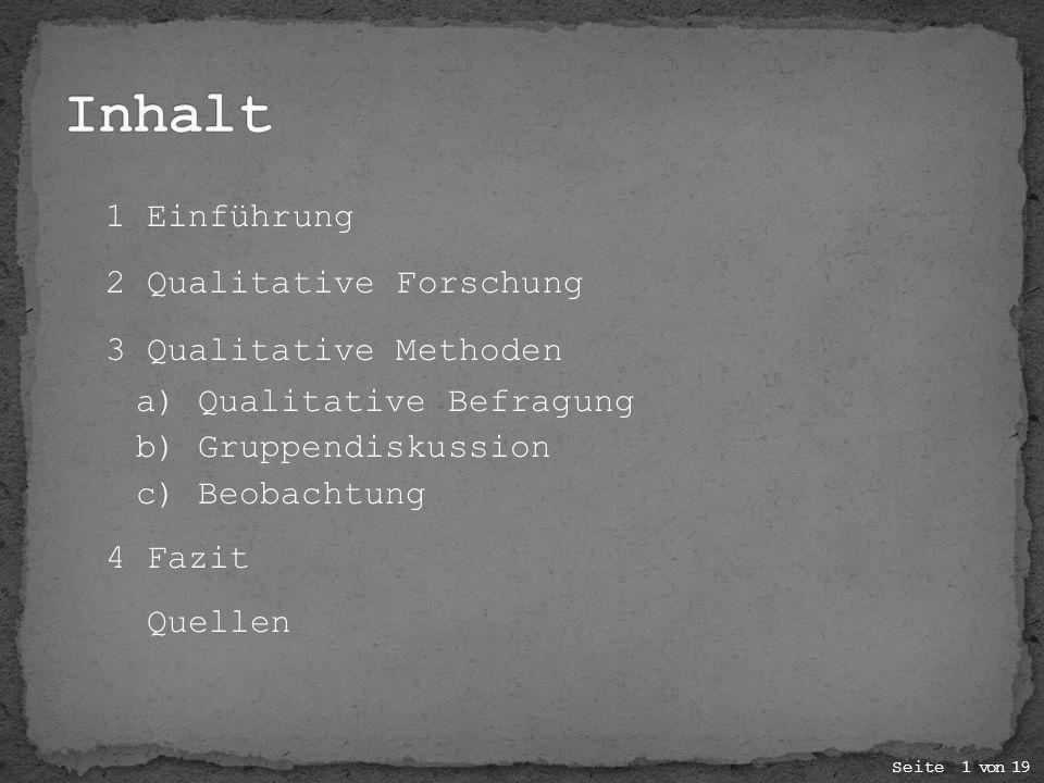 Inhalt 1 Einführung 2 Qualitative Forschung 3 Qualitative Methoden