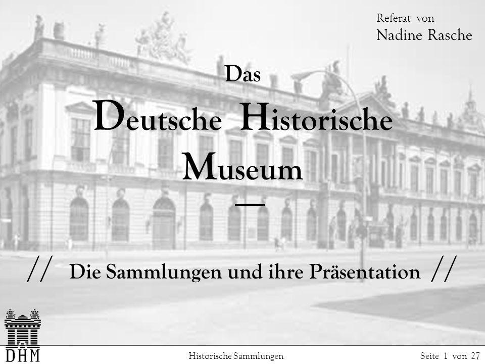 Das Deutsche Historische Museum // Die Sammlungen und ihre Präsentation //
