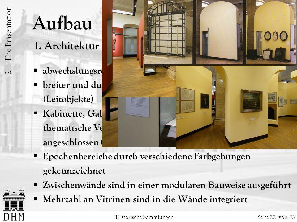 2 Die Präsentation Aufbau. 1. Architektur. abwechslungsreicher großzügig angelegter Rundgang.