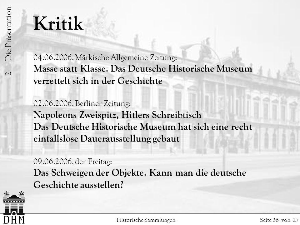 2 Die Präsentation Kritik. 04.06.2006, Märkische Allgemeine Zeitung: