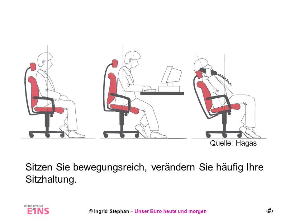 Sitzen Sie bewegungsreich, verändern Sie häufig Ihre Sitzhaltung.