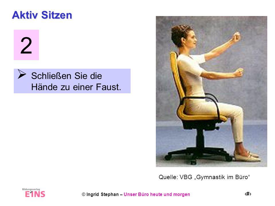 2 Aktiv Sitzen Schließen Sie die Hände zu einer Faust.