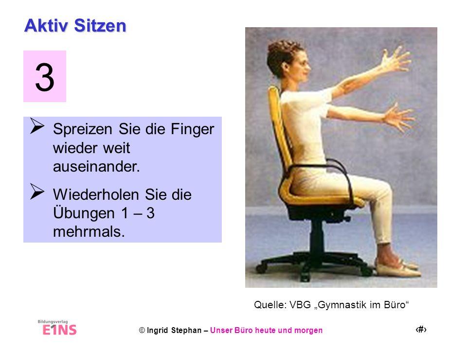 3 Aktiv Sitzen Spreizen Sie die Finger wieder weit auseinander.