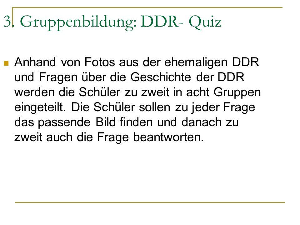 3. Gruppenbildung: DDR- Quiz