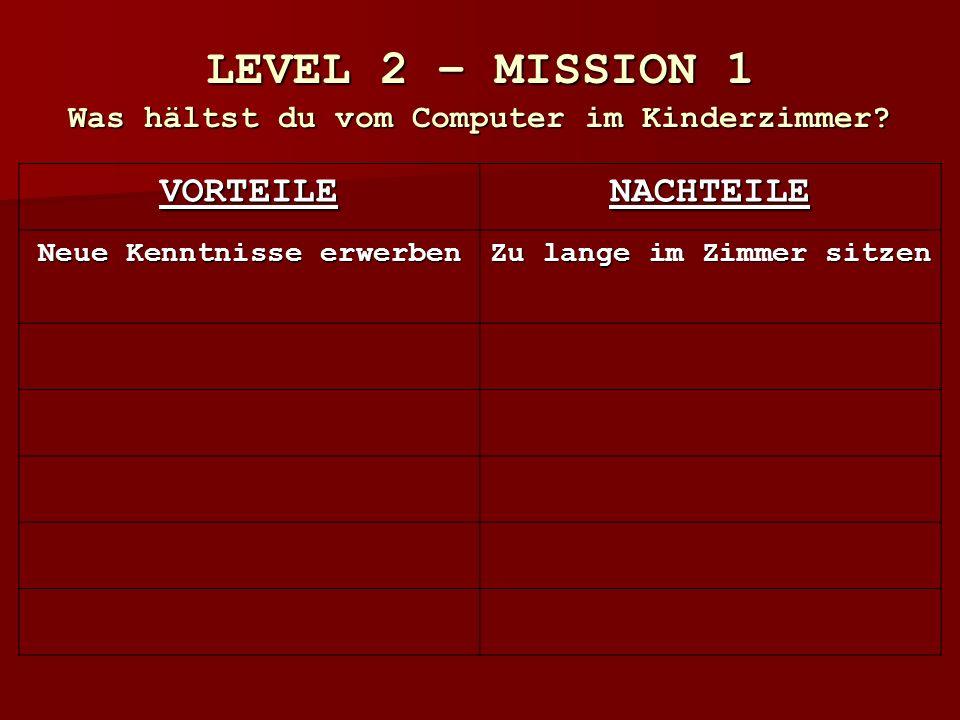 LEVEL 2 – MISSION 1 Was hältst du vom Computer im Kinderzimmer