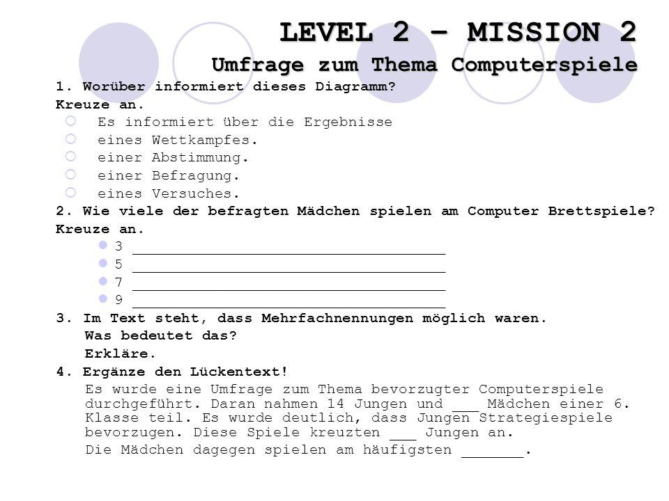 LEVEL 2 – MISSION 2 Umfrage zum Thema Computerspiele