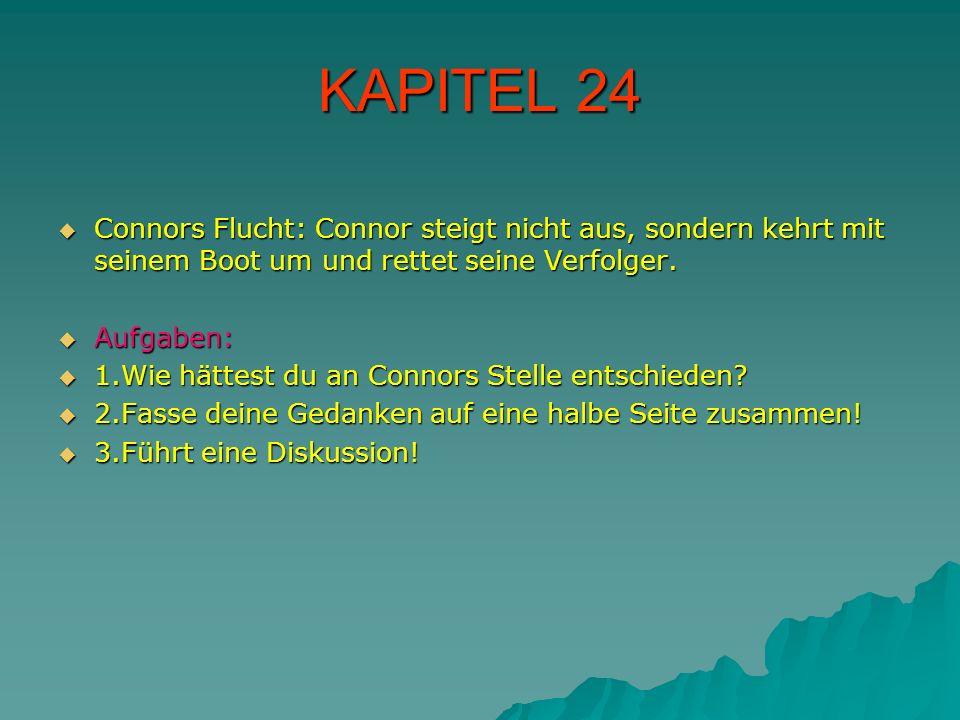 KAPITEL 24Connors Flucht: Connor steigt nicht aus, sondern kehrt mit seinem Boot um und rettet seine Verfolger.