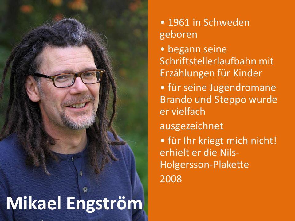 • 1961 in Schweden geboren • begann seine Schriftstellerlaufbahn mit Erzählungen für Kinder • für seine Jugendromane Brando und Steppo wurde er vielfach ausgezeichnet • für Ihr kriegt mich nicht! erhielt er die Nils-Holgersson-Plakette 2008