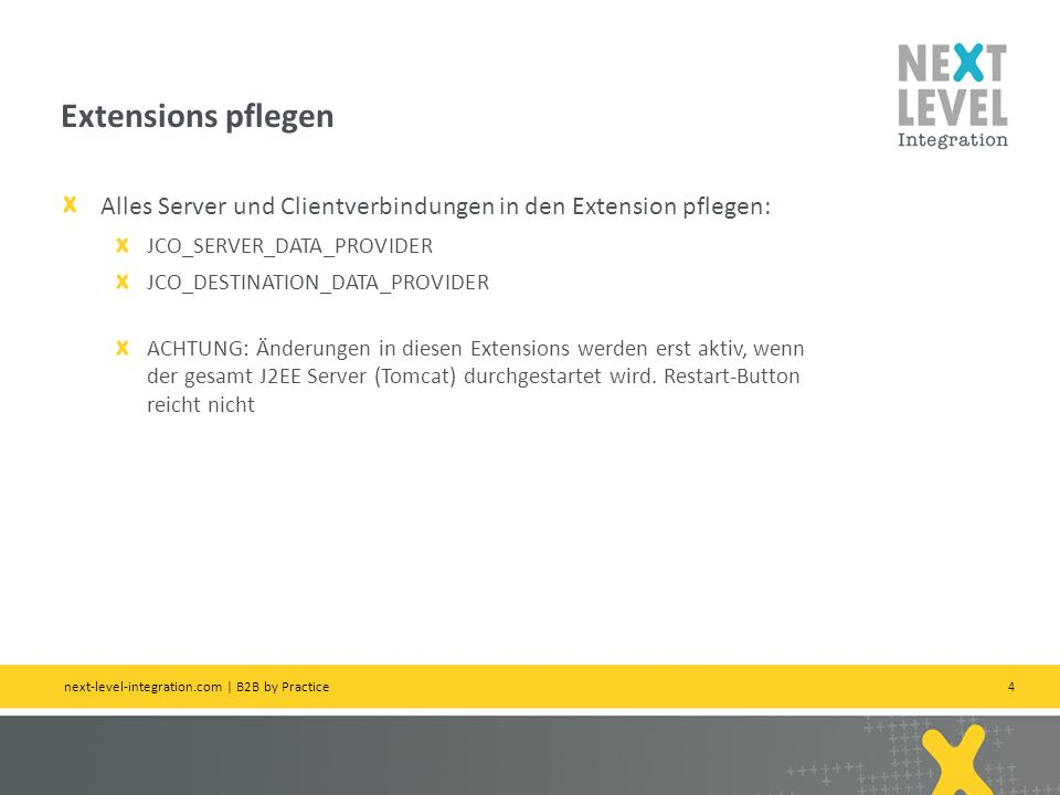 Extensions pflegen Alles Server und Clientverbindungen in den Extension pflegen: JCO_SERVER_DATA_PROVIDER.