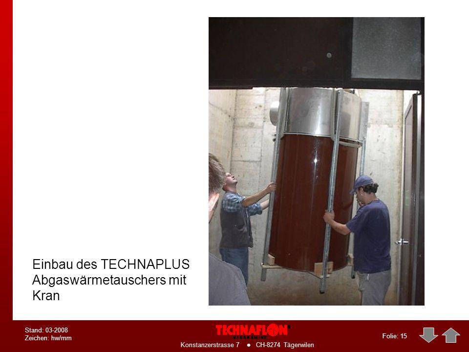 Einbau des TECHNAPLUS Abgaswärmetauschers mit Kran