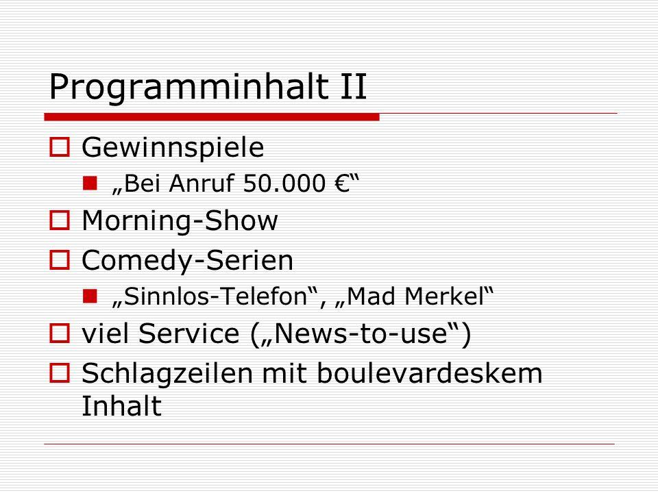 Programminhalt II Gewinnspiele Morning-Show Comedy-Serien
