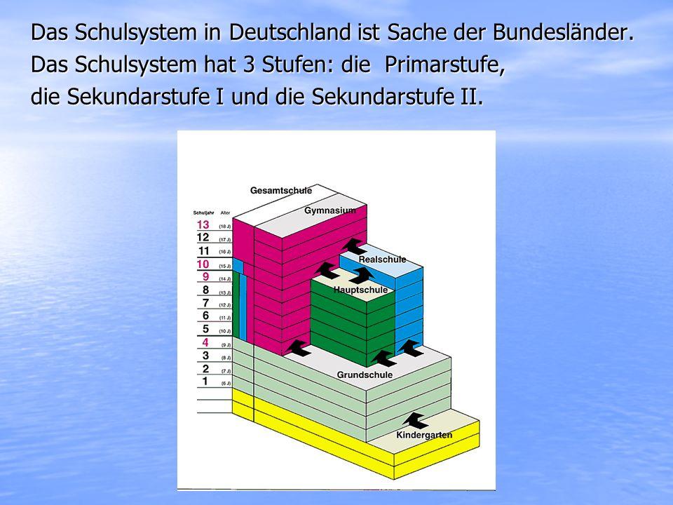 Das Schulsystem in Deutschland ist Sache der Bundesländer.