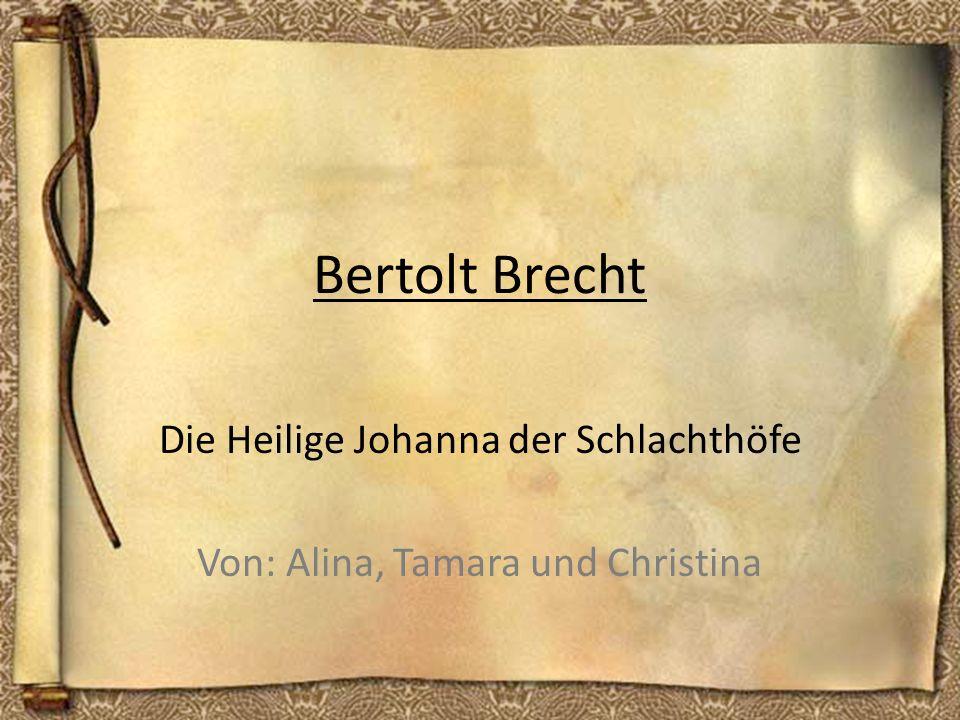 Die Heilige Johanna der Schlachthöfe Von: Alina, Tamara und Christina