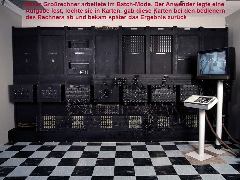 Dieser Großrechner arbeitete im Batch-Mode