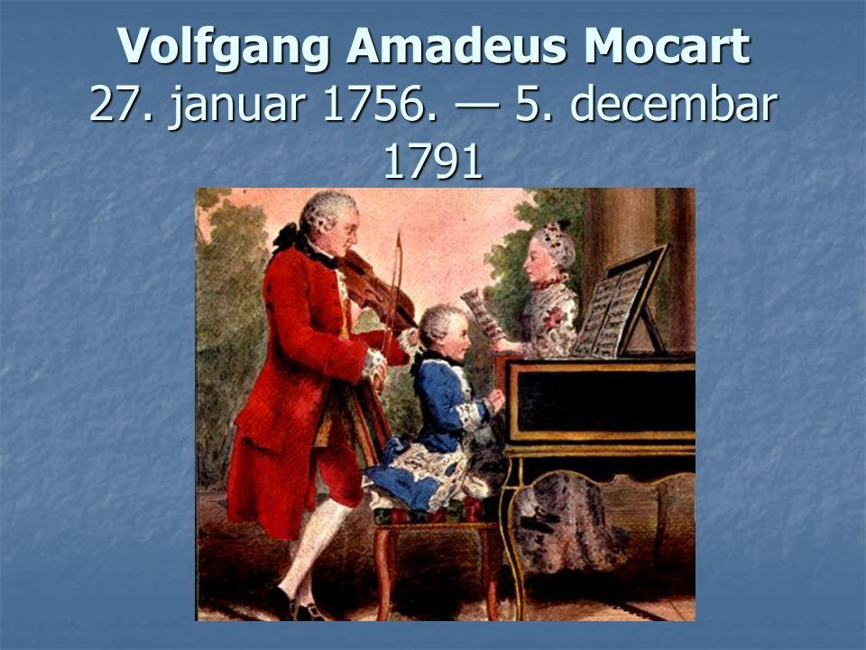 Volfgang Amadeus Mocart 27. januar 1756. — 5. decembar 1791