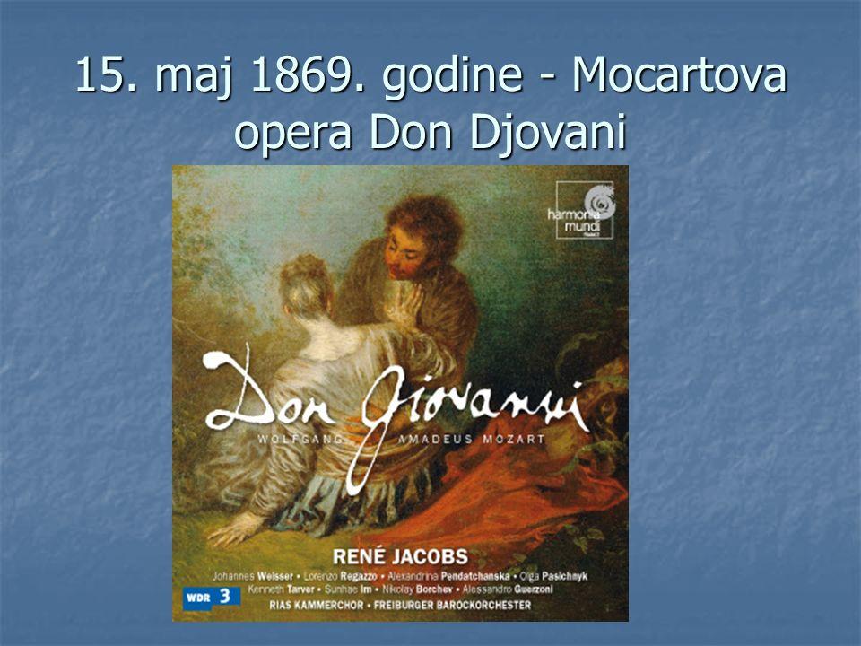 15. maj 1869. godine - Mocartova opera Don Djovani