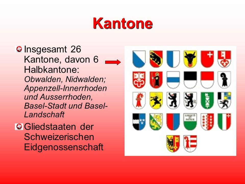 Kantone Insgesamt 26 Kantone, davon 6 Halbkantone: Obwalden, Nidwalden; Appenzell-Innerrhoden und Ausserrhoden, Basel-Stadt und Basel-Landschaft.